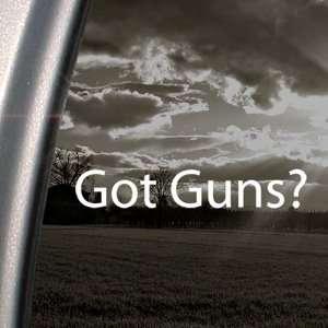 Got Guns? Decal Gun Rifle Shotgun Window Sticker