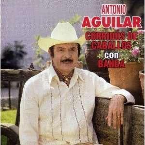 Corridos De Caballos Con Banda Antonio Aguilar Music