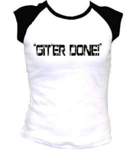 Retro GIT ER R DONE Funny HUMOR cool Womens T Shirt