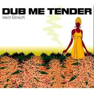Inner Resort: Dub Me Tender: Various Artists: Music