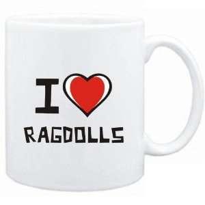 Mug White I love Ragdolls  Cats