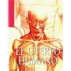 El Cuerpo Humano (Spanish Edition) (9788496252257