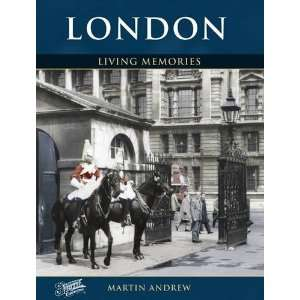 London: Living Memories (9781845894931): Martin Andrew: Books