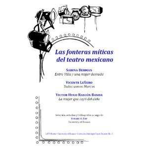 míticas del teatro mexicano: Entre Villa y una mujer desnuda, Todos