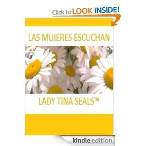 Las Mujeres Escuchan (Spanish Edition): Tina Seals:  Kindle
