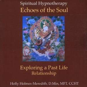 Hypnosis for Exploring a Past Life Relationship: Holly D