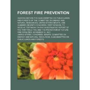 Forest fire prevention hearing before the Subcommittee on