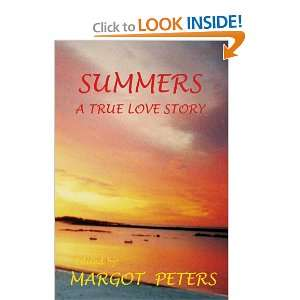 com SUMMERS A TRUE LOVE STORY (9781456897116) Margot Peters Books