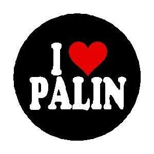 I HEART PALIN Large 2.25 Pinback Button Pin /Badge ~ Love