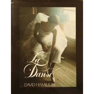 La Danse (9780688002480): David Hamilton: Books