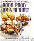 BETTER HOMES and GARDENS Good Food on a Budget COOKBOOK