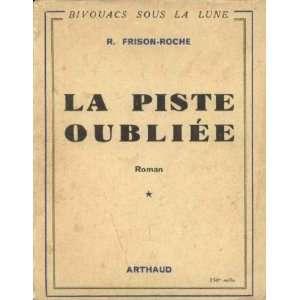 La Piste oubliée: Tairraz Pierre (photos) Frison Roche Roger: Books