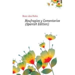 Naufragios y Comentarios (Spanish Edition): Hernández