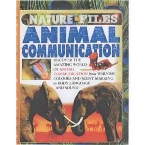 Animal Communication (Nature Files) (Nature Files