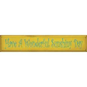 Have A Wonderful Sunshiny Day Wooden Sign