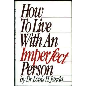 How to Live Imperfectly (9780453004886): Louis H. Janda