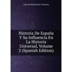 Historia De España Y Su Influencia En La Historia Universal, Volume
