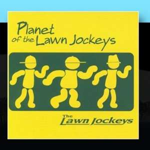 PLANET OF THE LAWN JOCKEYS: Music