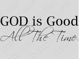 GOD IS GOOD All The Time Home Vinyl Wall Art Decal NEW