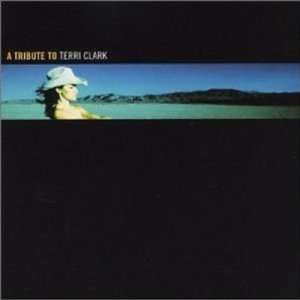A Tribute to Terri Clark Various Artists Music