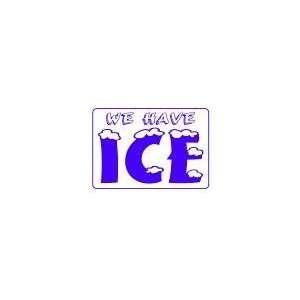 WE HAVE ICE 10x14 Heavy Duty Plastic Sign