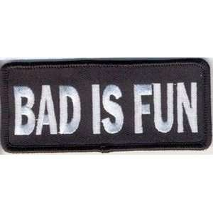 BAD IS FUN Quality Embroidered FUN Biker Vest Patch