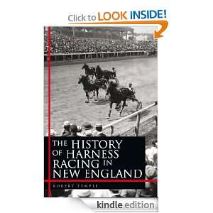 The History of Harness Racing In New England Robert Temple