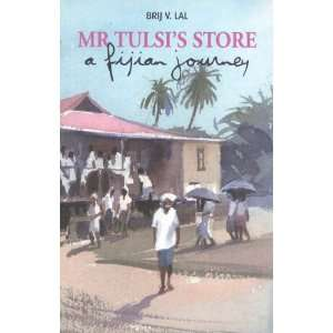 Mr. Tulsis Store A Fijlan Journey (9781740760072) Brij