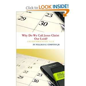 Why Do We Call Jesus Christ Our Lord? A 30 Day Bible Study