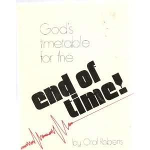 Gods timetable for the end of time Oral Roberts  Books