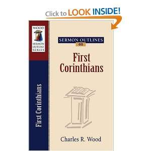 Sermon Outlines on First Corinthians (Wood Sermon Outlines