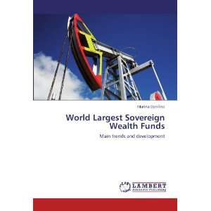World Largest Sovereign Wealth Funds Main trends and
