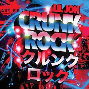 Crunk Rock (Edited), Lil Jon Rap / Hip Hop