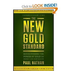 The New Gold Standard Rediscovering the Power of Gold to