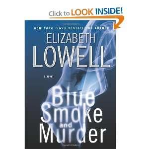 Blue Smoke and Murder (9780060829858): Elizabeth Lowell