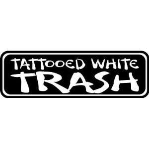 Tattooed White Trash Decal 3, Car, Truck Wall Sticker   Made In USA