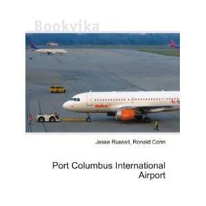 Port Columbus International Airport: Ronald Cohn Jesse Russell: