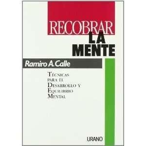 Recobrar la mente (9788479530143): Ramiro Antonio Calle