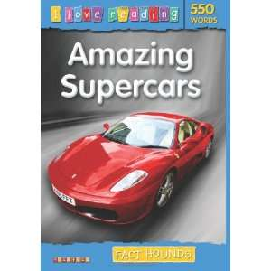 Amazing Supercars (I Love Reading) (9781846967733): Books