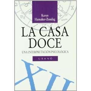 La Casa Doce (Spanish Edition) (9788479531164): Zondag