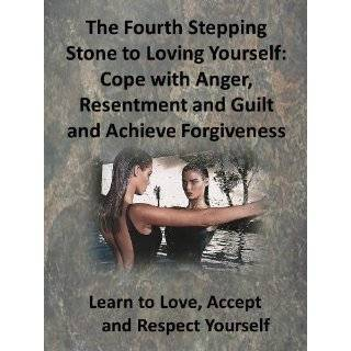 Learn to Love Accept and Respect Yourself: Cope with Anger, Resentment