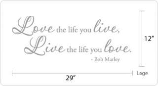 Love the life you live, Live the life you love. Vinyl Wall Quotes