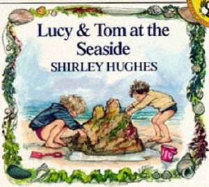 Lucy and Tom at the Seaside by Shirley Hughes Paperback, 1993