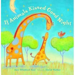 If Animals Kissed Good Night (Melanie Kroupa Books):  N/A