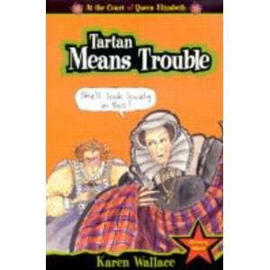 Tartan Means Trouble (Court of Queen Elizabeth