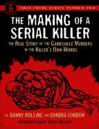 Making of a Serial Killer: The Real Story of the Gainesville Student