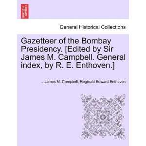 Edited by Sir James M. Campbell. General index, by R. E. Enthoven