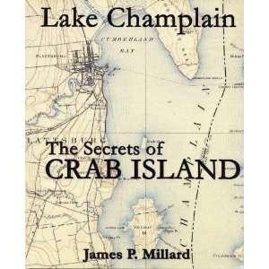 : The Secrets of Crab Island (9780974985404): James P. Millard: Books