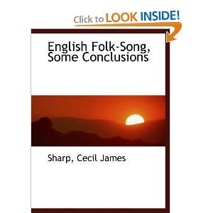 Folk Song, Some Conclusions (9781110352340): Sharp, Cecil James: Books