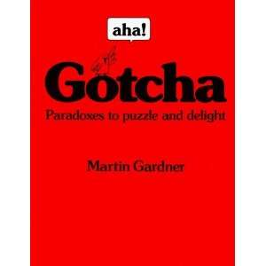 : Paradoxes to Puzzle and Delight [Paperback]: Martin Gardner: Books